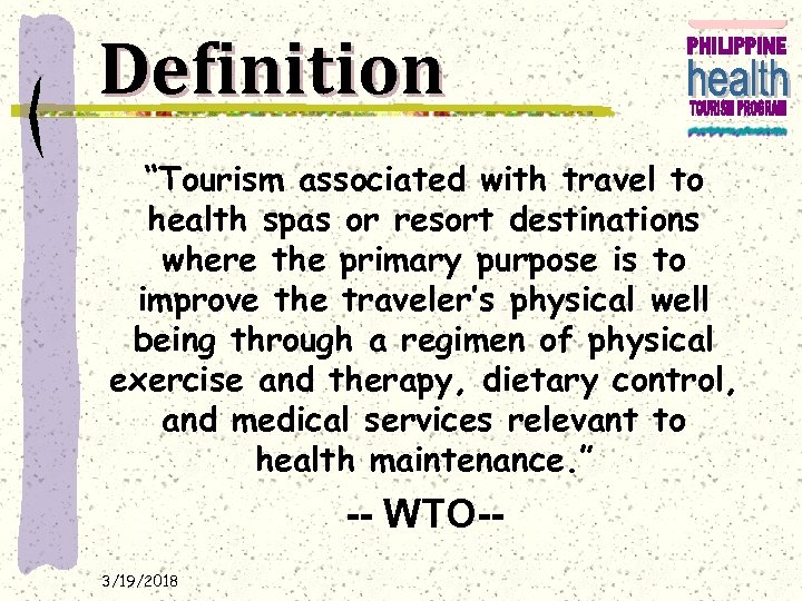 """Definition """"Tourism associated with travel to health spas or resort destinations where the primary"""