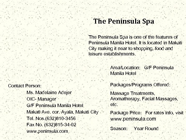 The Peninsula Spa is one of the features of Peninsula Manila Hotel. It is