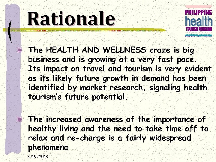 Rationale The HEALTH AND WELLNESS craze is big business and is growing at a