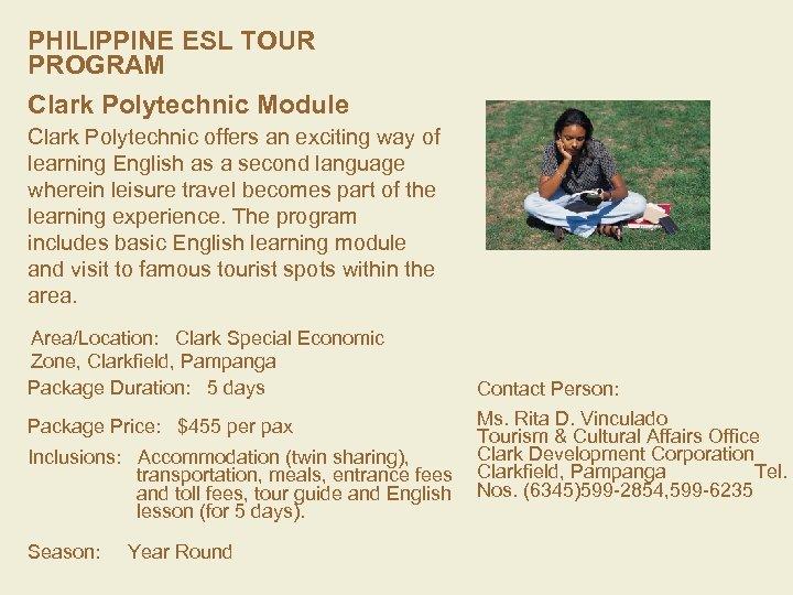 PHILIPPINE ESL TOUR PROGRAM Clark Polytechnic Module Clark Polytechnic offers an exciting way of