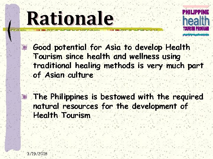 Rationale Good potential for Asia to develop Health Tourism since health and wellness using