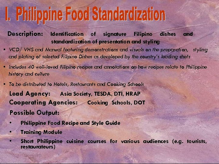Description: Identification of signature Filipino dishes standardization of presentation and styling and • VCD/