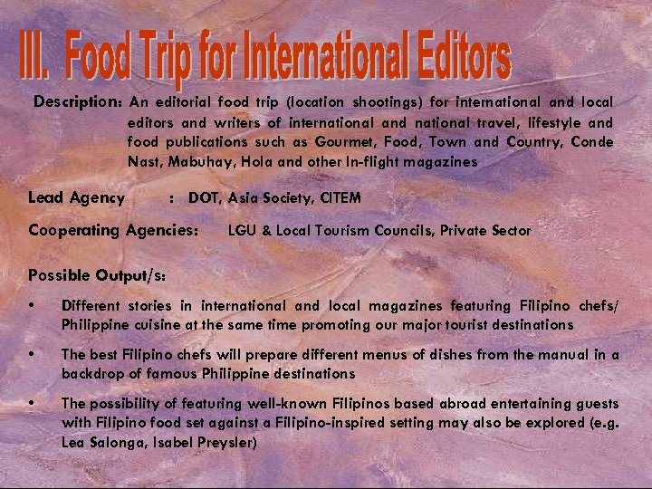 Description: An editorial food trip (location shootings) for international and local editors and writers