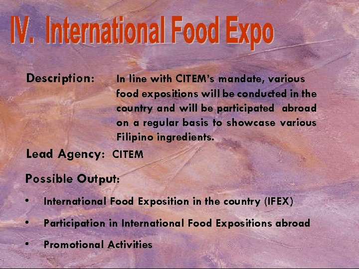 Description: In line with CITEM's mandate, various food expositions will be conducted in the