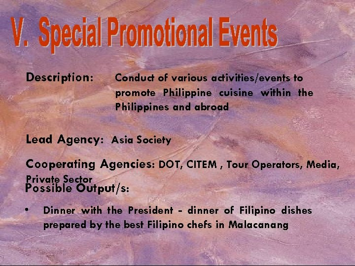 Description: Conduct of various activities/events to promote Philippine cuisine within the Philippines and abroad