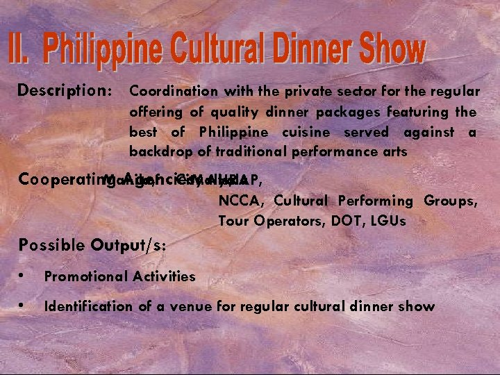 Description: Coordination with the private sector for the regular offering of quality dinner packages
