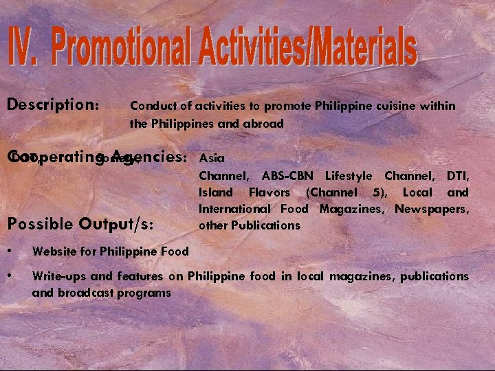Description: Conduct of activities to promote Philippine cuisine within the Philippines and abroad Cooperating