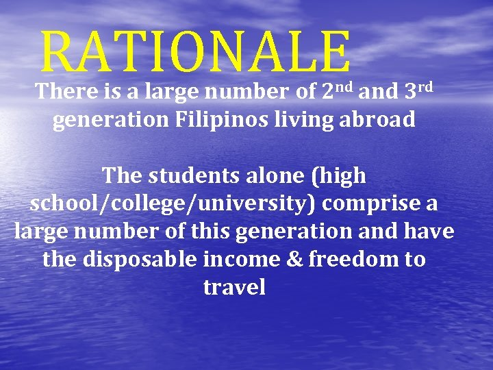 RATIONALE There is a large number of 2 nd and 3 rd generation Filipinos