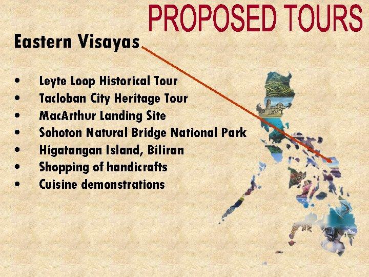 Eastern Visayas • • Leyte Loop Historical Tour Tacloban City Heritage Tour Mac. Arthur