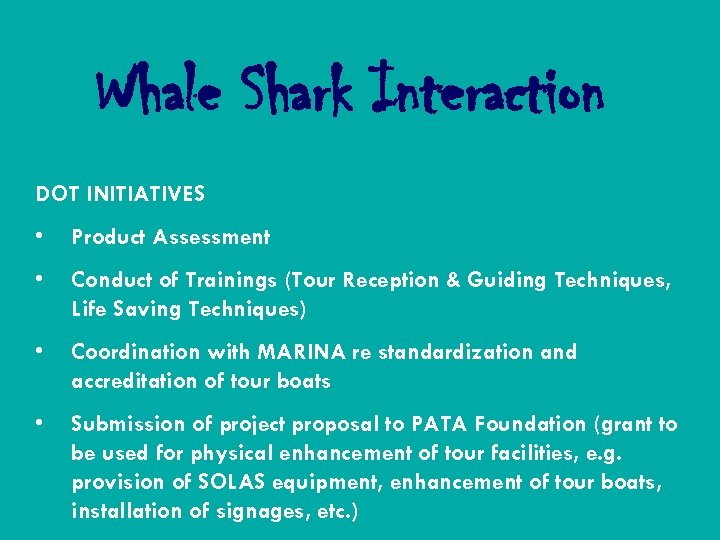 Whale Shark Interaction DOT INITIATIVES • Product Assessment • Conduct of Trainings (Tour Reception
