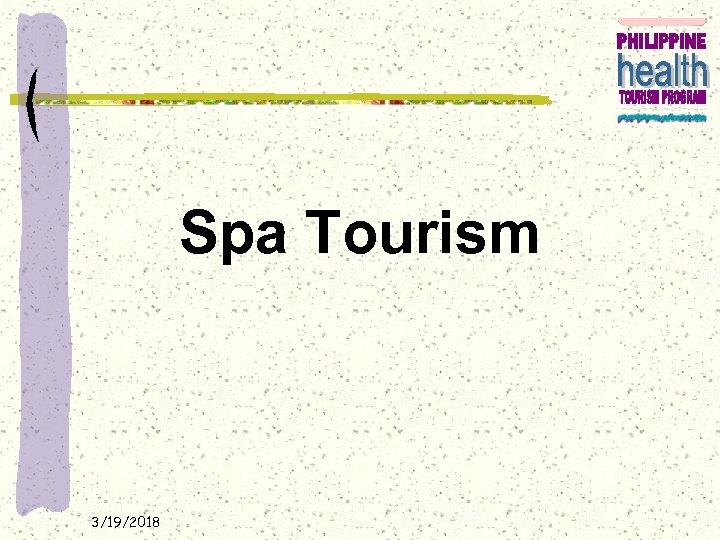 Spa Tourism 3/19/2018