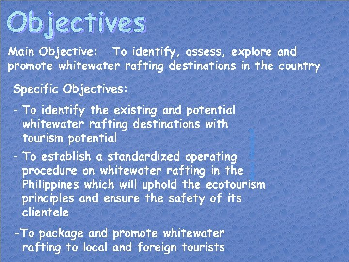 Main Objective: To identify, assess, explore and promote whitewater rafting destinations in the country