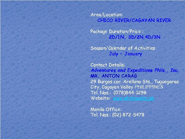 Area/Location: CHICO RIVER/CAGAYAN RIVER Package Duration/Price : 2 D/1 N, 3 D/2 N, 4