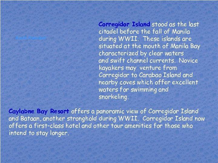 Kevin Hamdorf Corregidor Island stood as the last citadel before the fall of Manila