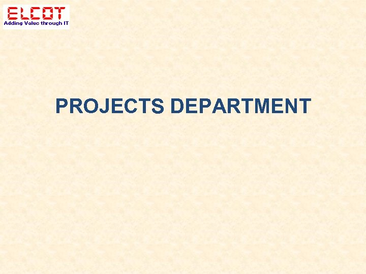 PROJECTS DEPARTMENT