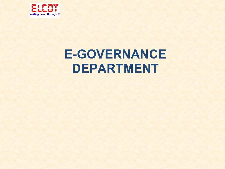 E-GOVERNANCE DEPARTMENT