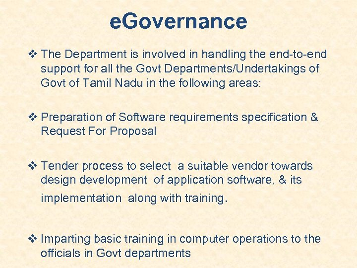 e. Governance The Department is involved in handling the end-to-end support for all the