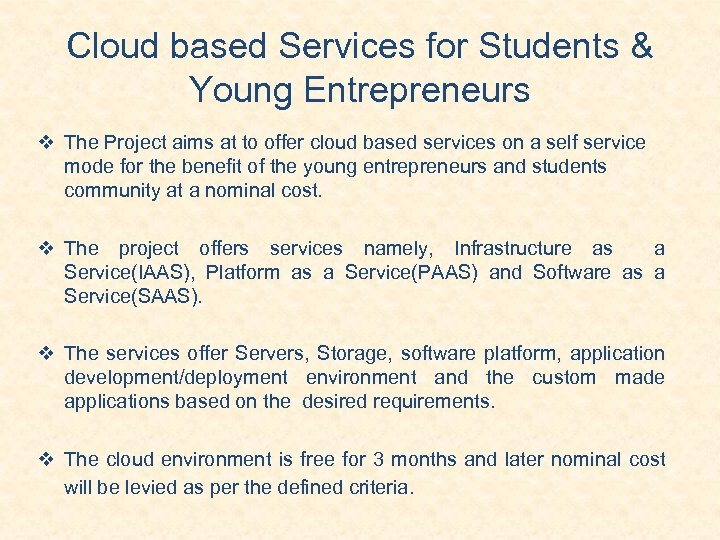 Cloud based Services for Students & Young Entrepreneurs The Project aims at to offer