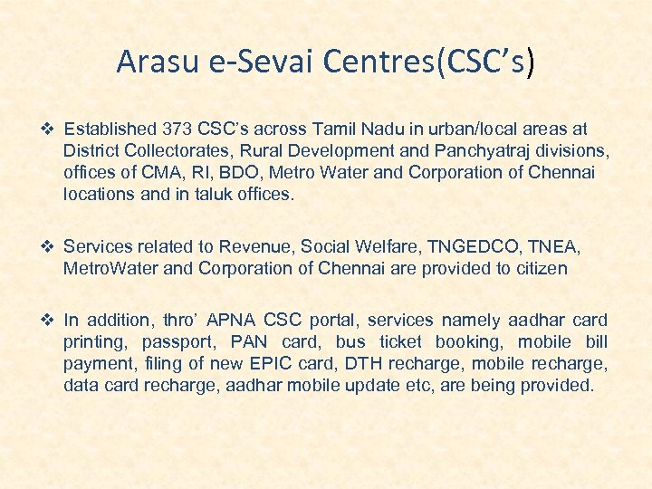 Arasu e-Sevai Centres(CSC's) Established 373 CSC's across Tamil Nadu in urban/local areas at District