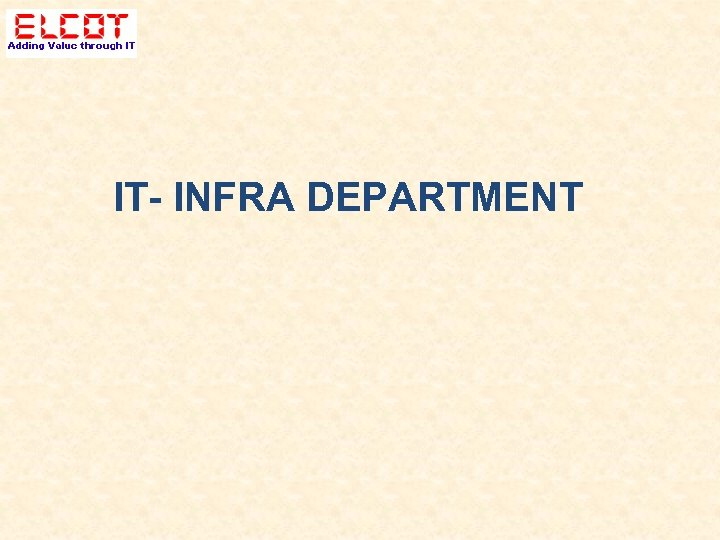 IT- INFRA DEPARTMENT