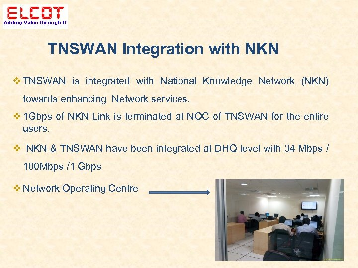 TNSWAN Integration with NKN TNSWAN is integrated with National Knowledge Network (NKN) towards enhancing