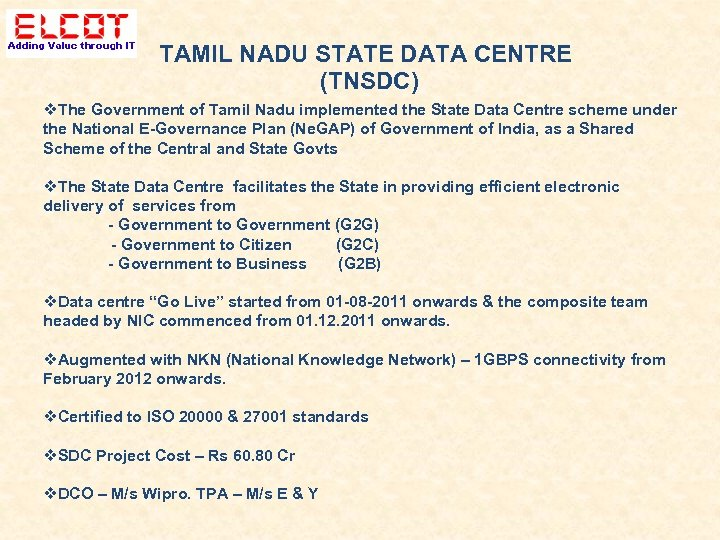 TAMIL NADU STATE DATA CENTRE (TNSDC) The Government of Tamil Nadu implemented the State