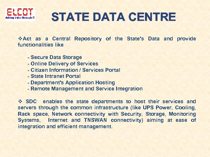 STATE DATA CENTRE Act as a Central Repository of the State's Data and provide
