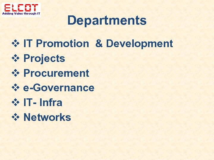 Departments IT Promotion & Development Projects Procurement e-Governance IT- Infra Networks