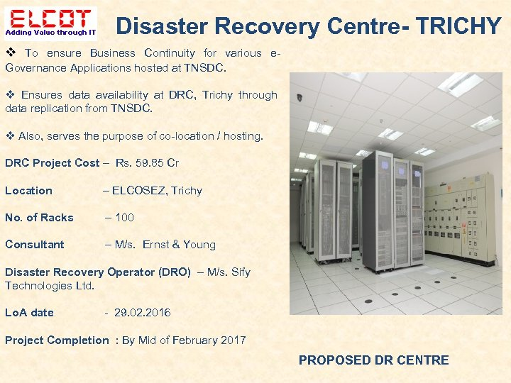 Disaster Recovery Centre- TRICHY To ensure Business Continuity for various e. Governance Applications hosted