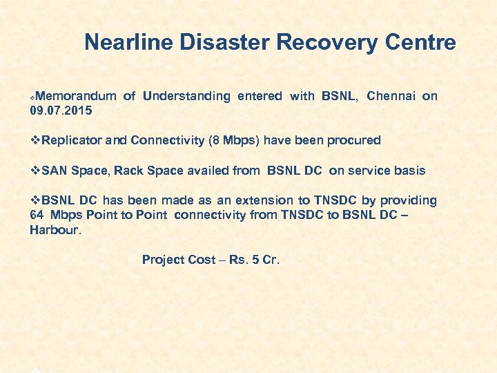 Nearline Disaster Recovery Centre Memorandum of Understanding entered with BSNL, Chennai on 09. 07.