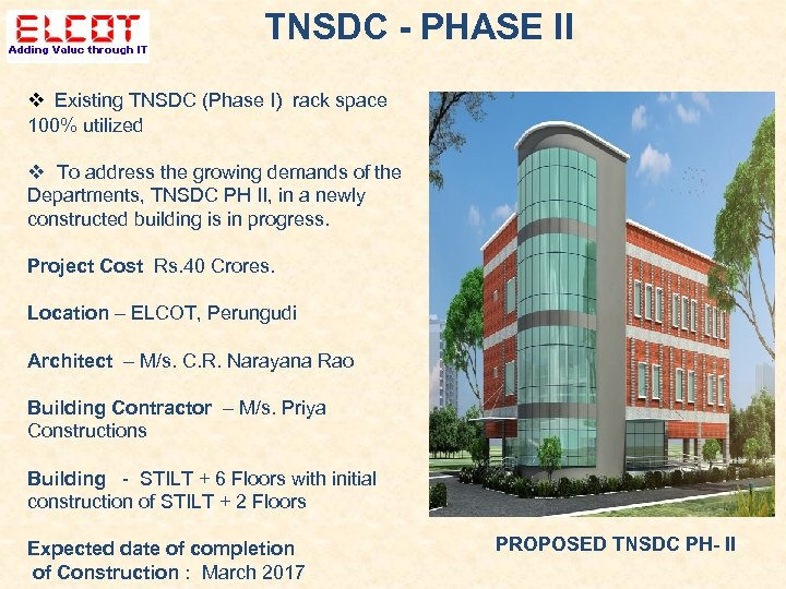 TNSDC - PHASE II Existing TNSDC (Phase I) rack space 100% utilized To address