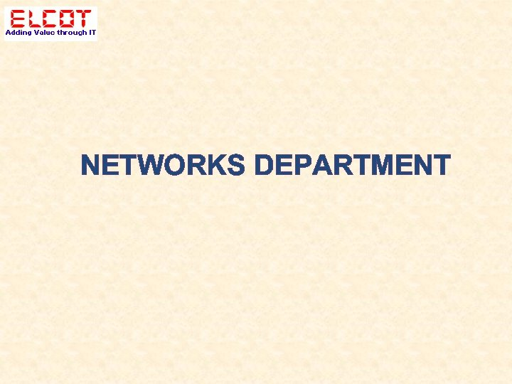 NETWORKS DEPARTMENT