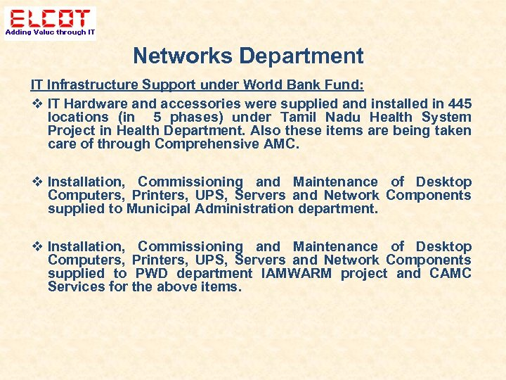 Networks Department IT Infrastructure Support under World Bank Fund: IT Hardware and accessories were