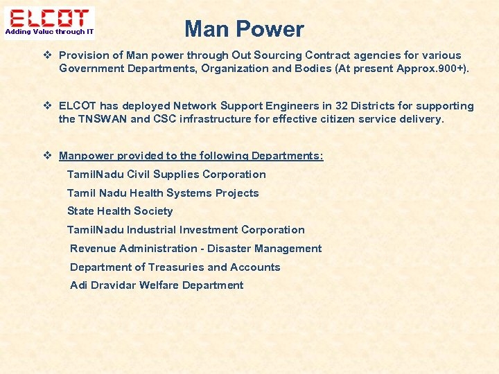 Man Power Provision of Man power through Out Sourcing Contract agencies for various Government