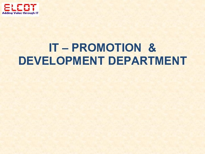 IT – PROMOTION & DEVELOPMENT DEPARTMENT