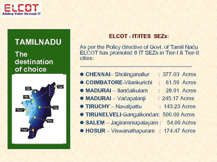 TAMILNADU The destination of choice ELCOT - IT/ITES SEZs: As per the Policy directive