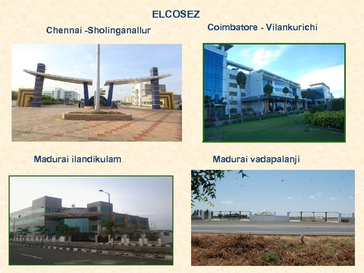 ELCOSEZ Chennai -Sholinganallur Madurai ilandikulam Coimbatore - Vilankurichi Madurai vadapalanji