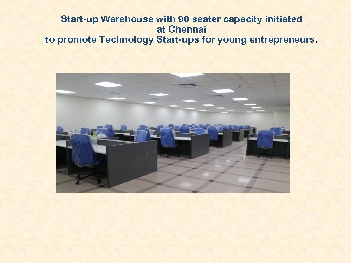 Start-up Warehouse with 90 seater capacity initiated at Chennai to promote Technology Start-ups for