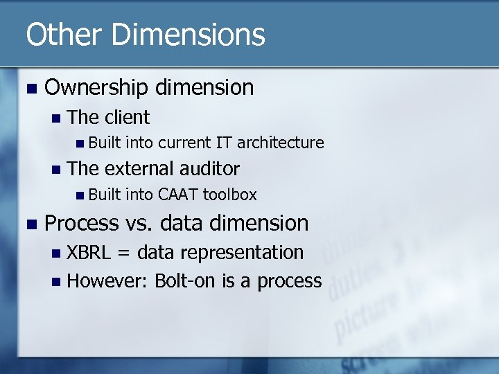 Other Dimensions n Ownership dimension n The client n Built n The external auditor