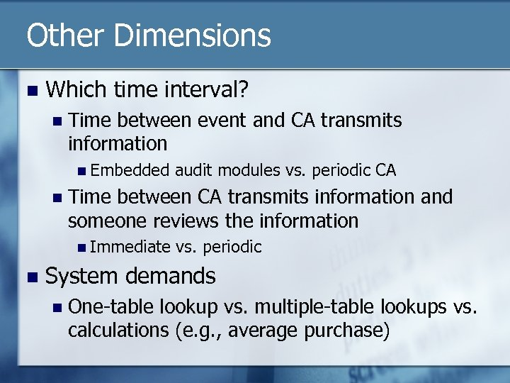 Other Dimensions n Which time interval? n Time between event and CA transmits information