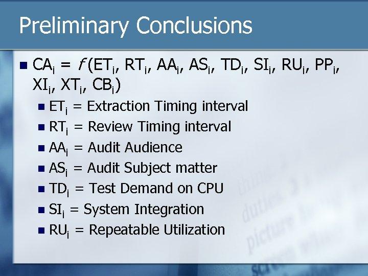 Preliminary Conclusions n CAi = f (ETi, RTi, AAi, ASi, TDi, SIi, RUi, PPi,