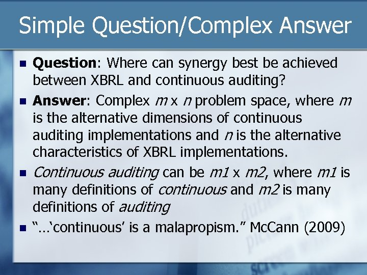 Simple Question/Complex Answer n n Question: Where can synergy best be achieved between XBRL