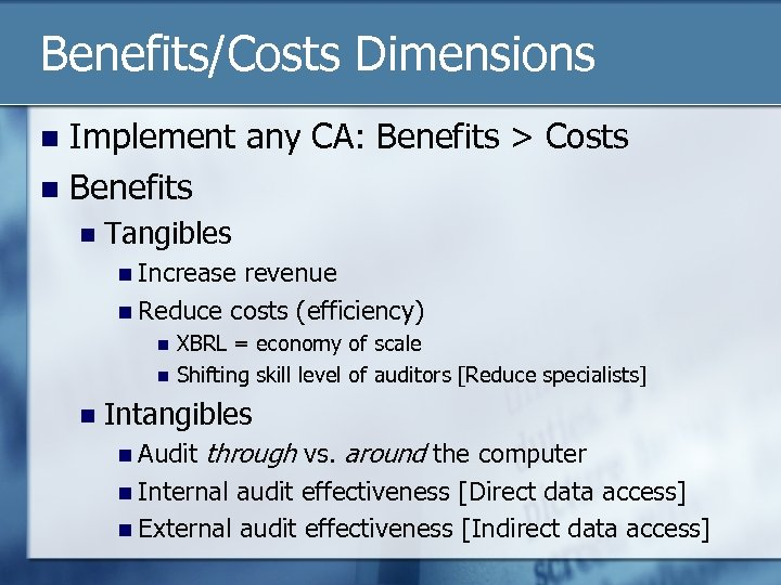 Benefits/Costs Dimensions Implement any CA: Benefits > Costs n Benefits n n Tangibles n