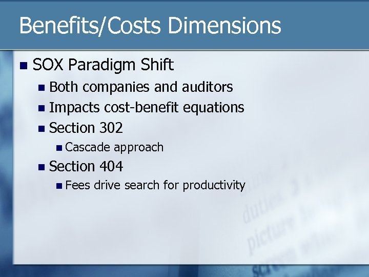 Benefits/Costs Dimensions n SOX Paradigm Shift Both companies and auditors n Impacts cost-benefit equations