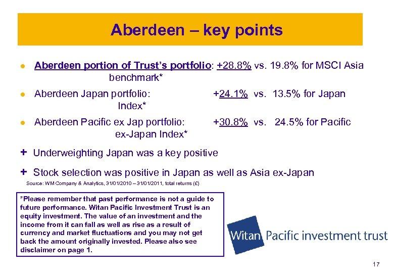 Aberdeen – key points l Aberdeen portion of Trust's portfolio: +28. 8% vs. 19.