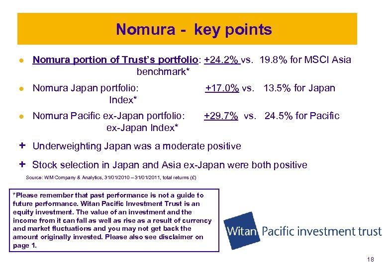 Nomura - key points l Nomura portion of Trust's portfolio: +24. 2% vs. 19.