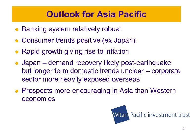 Outlook for Asia Pacific l Banking system relatively robust l Consumer trends positive (ex-Japan)