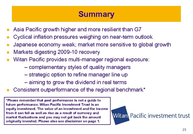 Summary Investment philosophy and process l l l Asia Pacific growth higher and more