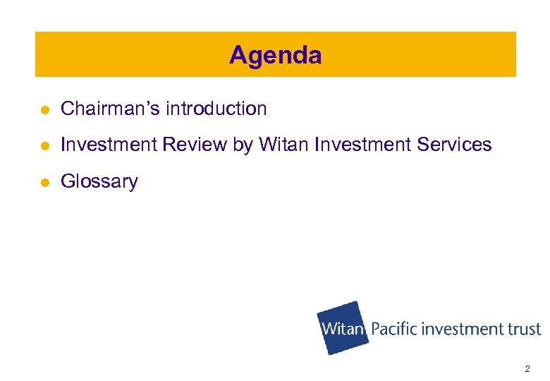 Agenda l Chairman's introduction l Investment Review by Witan Investment Services l Glossary 2