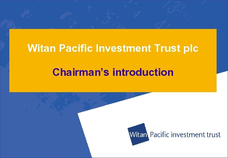 Witan Pacific Investment Trust plc Chairman's introduction